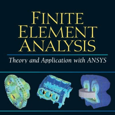 کتاب Finite Element Analysis – Theory and Application With ANSYS