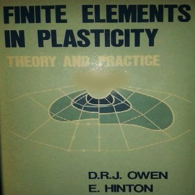 کتاب FINITE ELEMENTS IN PLASTICITY theory and practice, D. R. J. Owen and E. Hinton